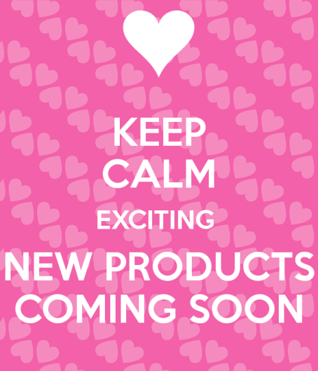keep-calm-exciting-new-products-coming-soon